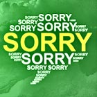 Sorry - Forgive and Forget